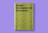 Tennis, Trigonometry, Tornadoes